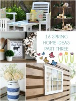 Great Ideas — 16 Spring Home Ideas Part Three!