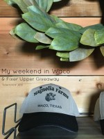 Magnolia House Fixer Upper Weekend and Waco Texas Review