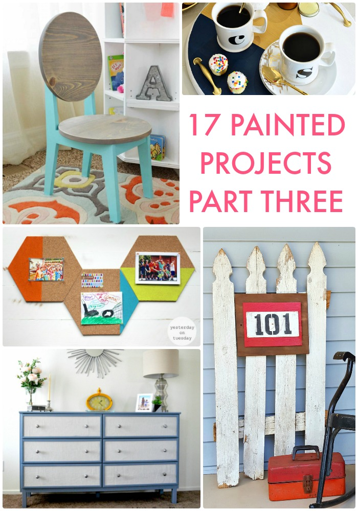 17 Painted Projects Pt 3