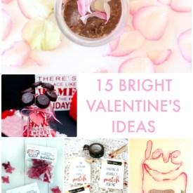 Great Ideas — 15 Bright Valentine's Ideas!