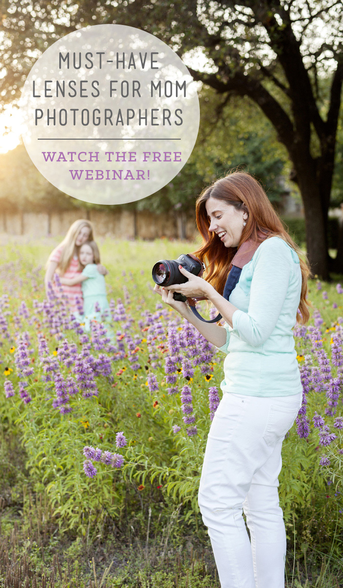 FREE Webinar - Must-Have Lenses for Mom Photographers!