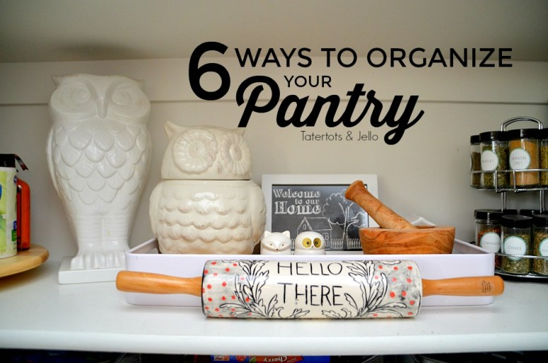 6 ways to organize your pantry. Ways to keep your home more clean and organized!