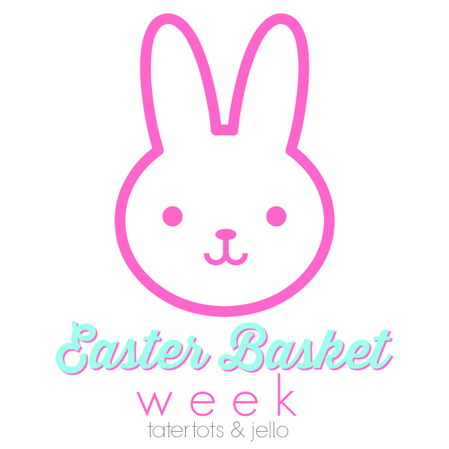 Easter Basket Week!