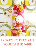 Great Ideas — 12 Ways to Decorate Your Easter Table
