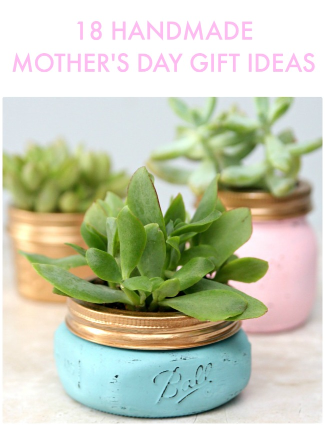 Great Ideas -- 18 Handmade Mother's Day Gift Ideas!