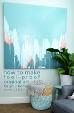 How to Make Fool-Proof Original Art for Your Home