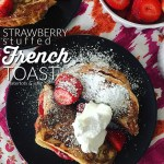 Sweet Strawberry Stuffed French Toast Recipe