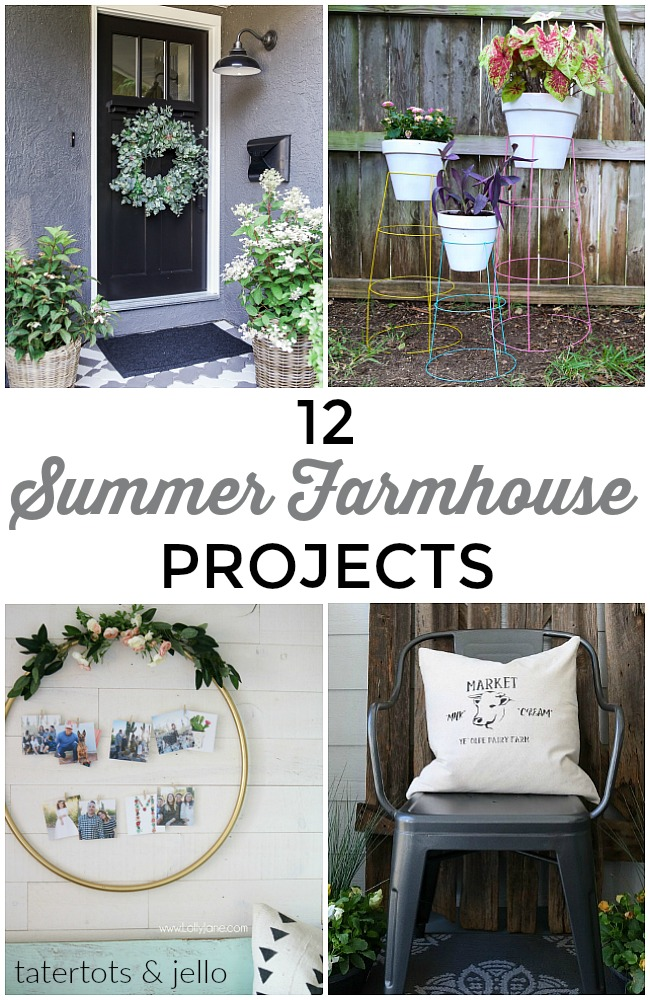Great Ideas -- 12 Summer Farmhouse Projects!