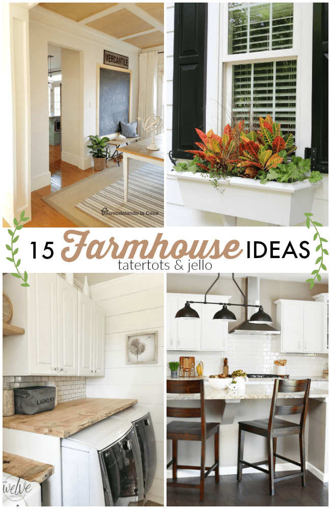 Great Ideas -- 15 Farmhouse Ideas!