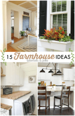 Great Ideas — 15 Farmhouse Ideas!