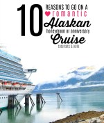 10 Reasons to go on an Alaskan Honeymoon Cruise!