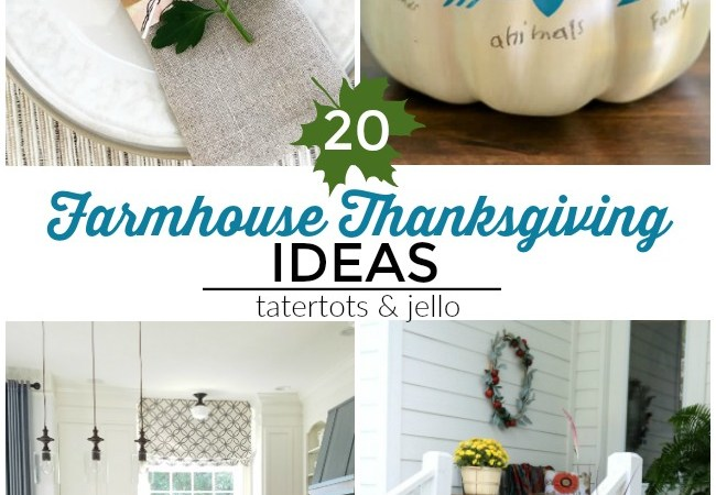 Great Ideas — 20 Farmhouse Thanksgiving Ideas!