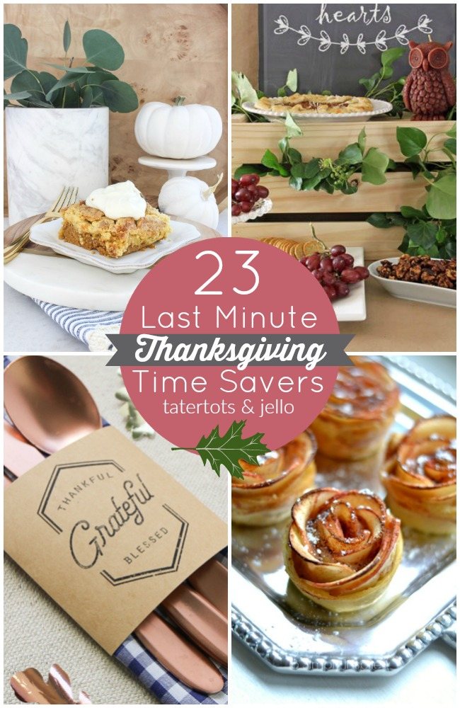 Great Ideas -- 23 Last Minute Thanksgiving Time Savers!