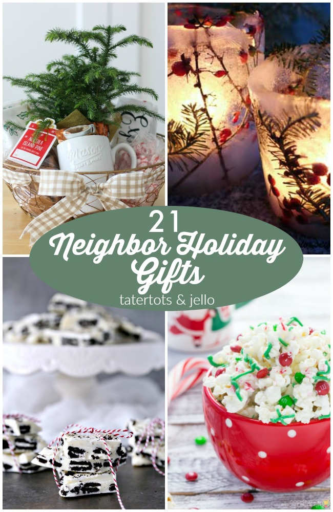 21 Neighbor Holiday Gifts!