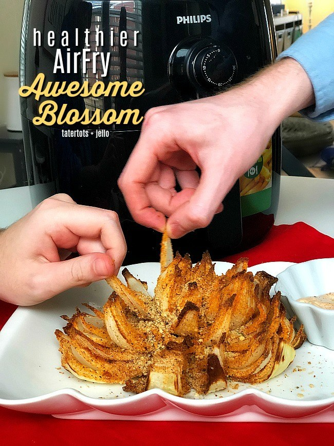 tatertots and jello awesome blossom airfyer recipe