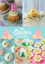16 Delightful Easter Treats to make this Spring!