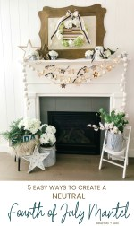 Neutral Wood Fourth of July Mantel — Farmhouse/Cottage Style