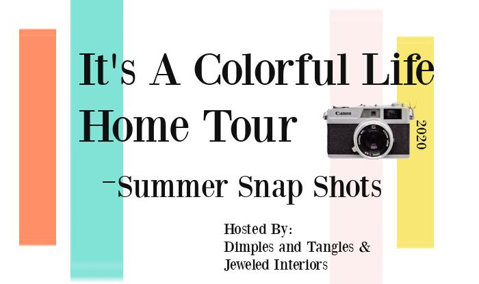 It's a colorful life home tour - summer 2020 tour!