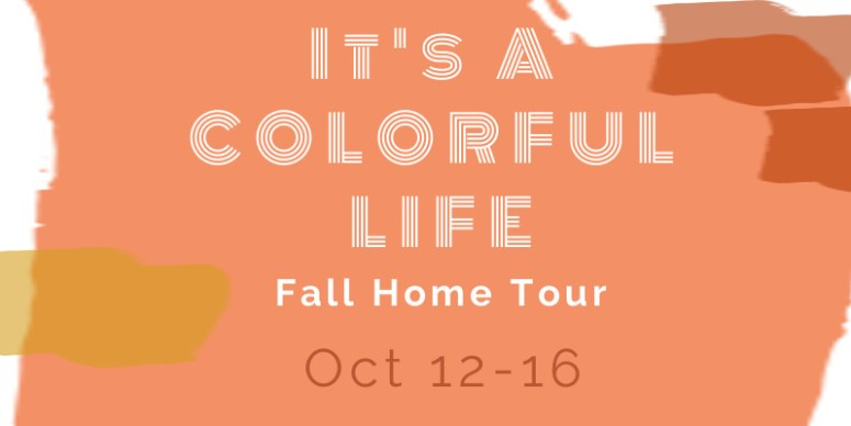 It's a colorful life fall home tour! Ways to bring color, pattern and texture into your home for fall!