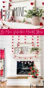 Be Mine Valentine Mantel Ideas