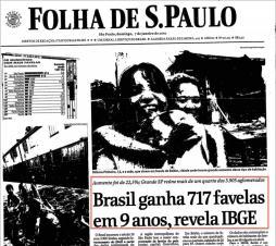 Brasil ganha 717 favelas em 9 anos revela IBGE (07/janeiro/2001)