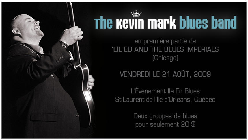 Kevin Mark à L'Île en Blues le 21 août en première partie de Lil Ed and The Blues Imperials