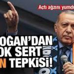 Recep Tayip Erdoğanın Tepkisi
