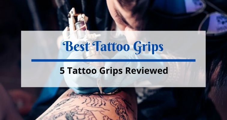 best tattoo grips