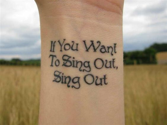 """If you want to sing out, sing out"""