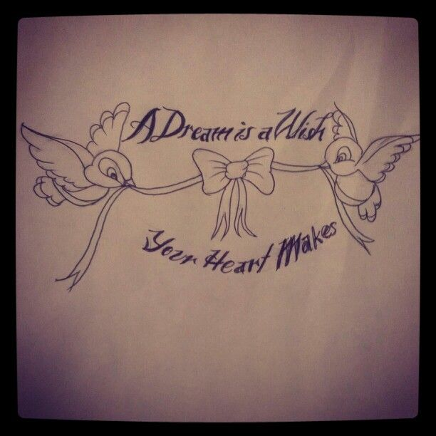 A Dream Is A Wish Your Heart Makes Birds Banner Tattoo Ideas And Designs