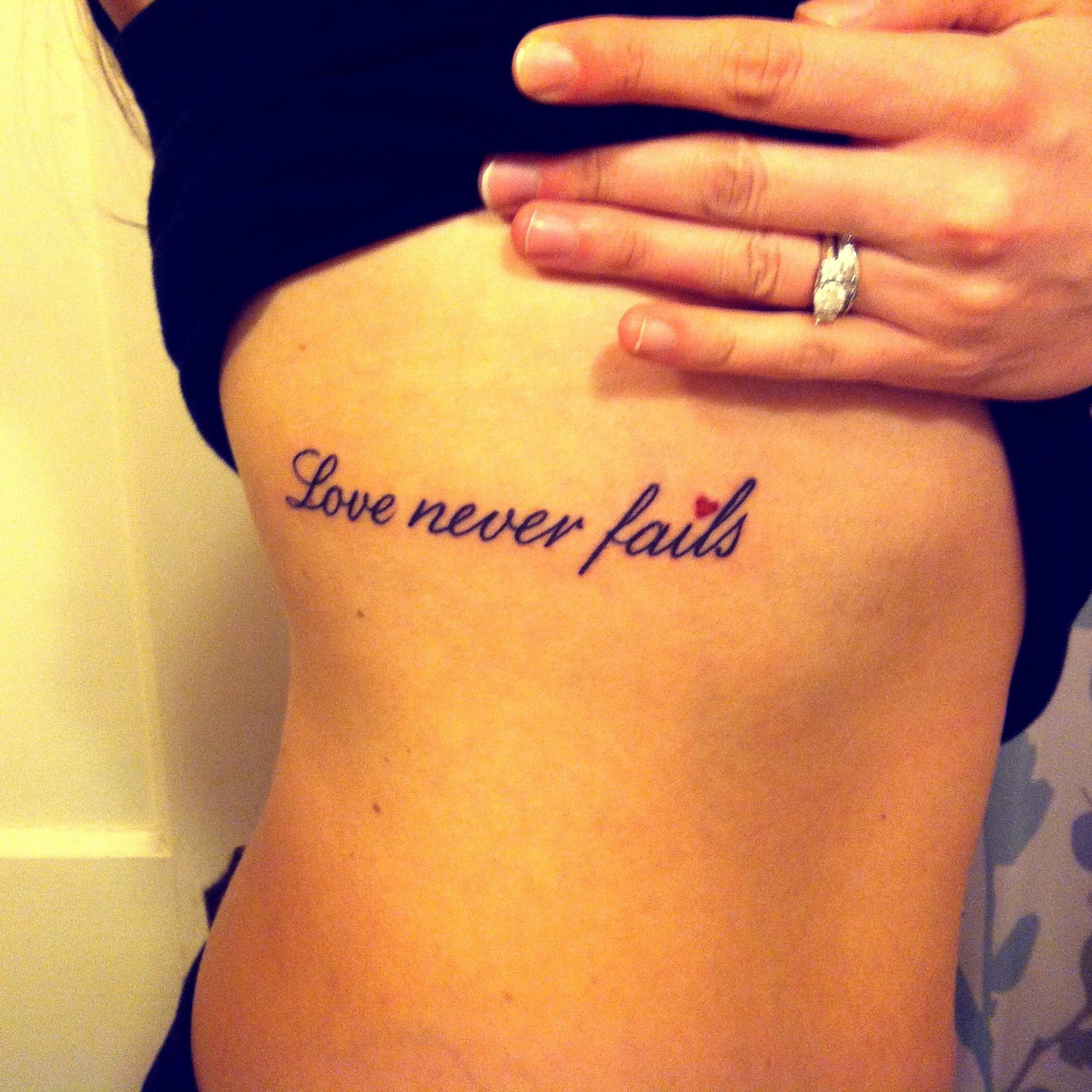 My First Tattoo It S From 1 Corinthians 13 8 And Also A Ideas And Designs