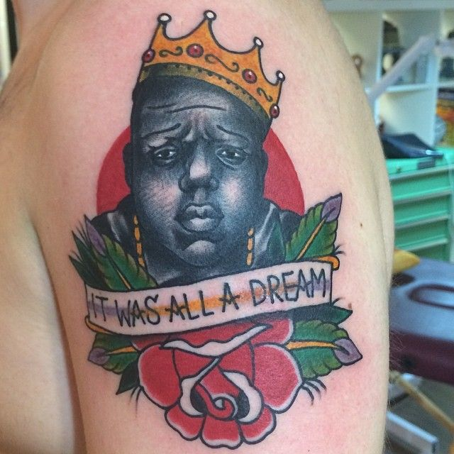Biggie Smalls It Was All A Dream Tattoos Traditional Ideas And Designs
