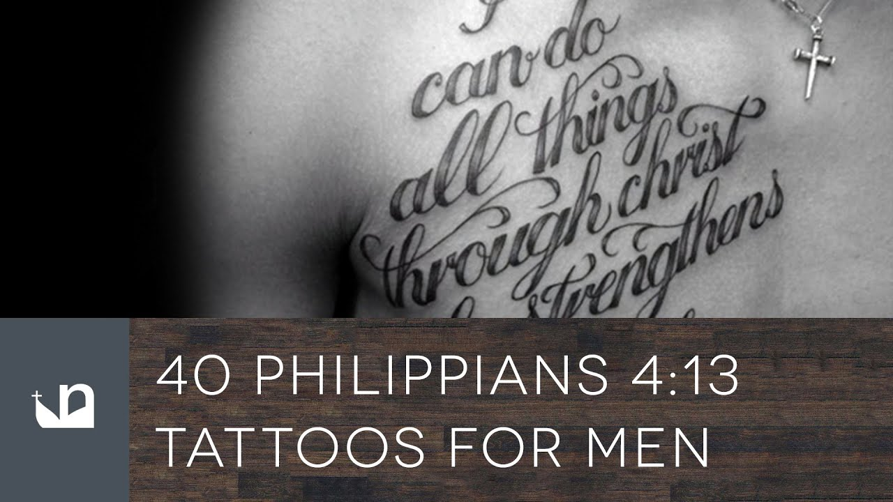40 Philippians 4 13 Tattoos For Men Youtube Ideas And Designs