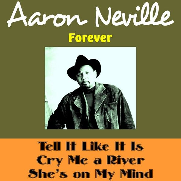 Aaron Neville Forever By Aaron Neville Napster Ideas And Designs