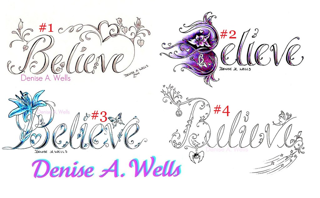 4 Believe Tattoo Designs By Denise A Wells Believe Ideas And Designs