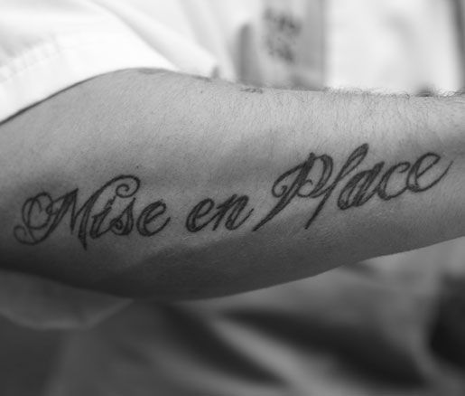 Mise En Place Tattoo Tattoo Piercing Pinterest Ideas And Designs
