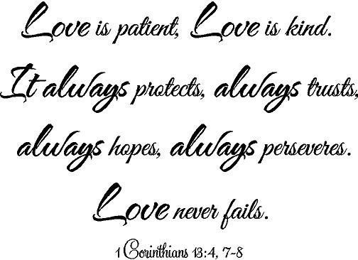1 Corinthians 13 4 7 8 Love Is Patient Love Is Kind Love Ideas And Designs