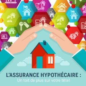 Comment trouver la bonne assurance hypothécaire