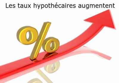 Les taux hypothécaires augmentent