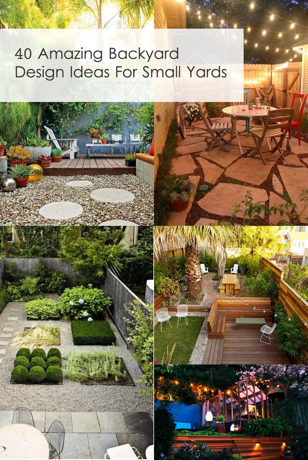 40 Amazing Design Ideas For Small Backyards pertaining to 15 Awesome Concepts of How to Make Design Ideas For Small Backyards
