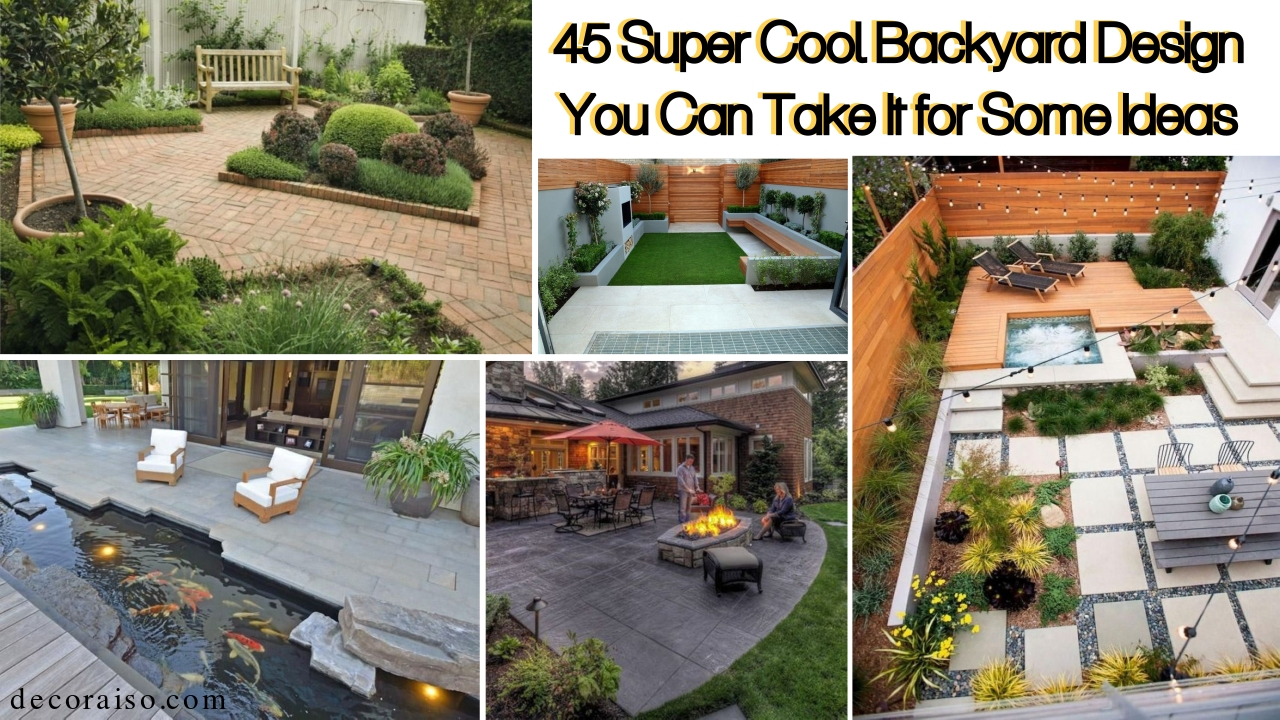 45 Super Cool Backyard Designs You Can Take For Your Ideas in 12 Some of the Coolest Ideas How to Craft Cool Backyard Ideas