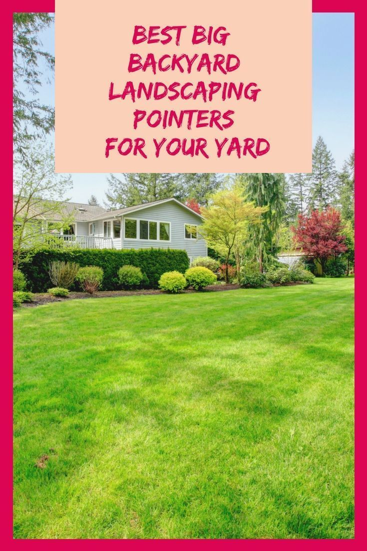 Best Large Backyard Landscape Ideas Home Gardening Large with regard to Landscaping A Large Backyard