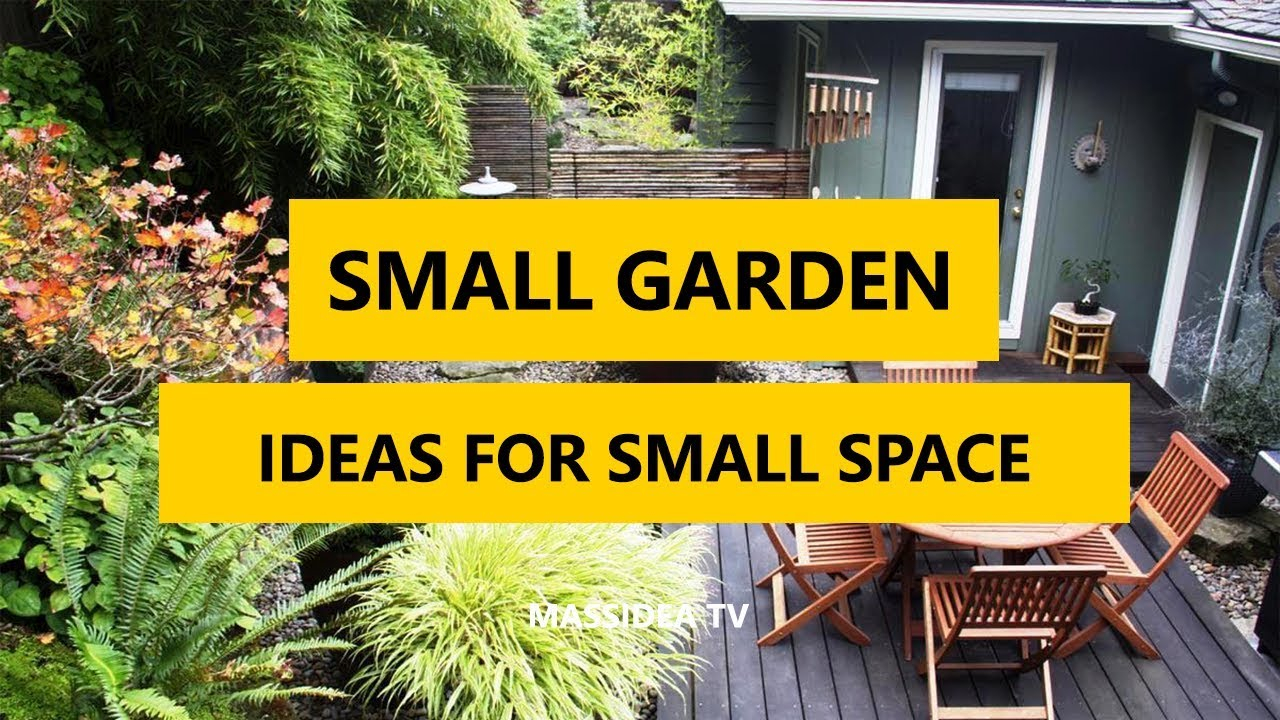70 Best Small Garden Ideas For Small Space 2018 Youtube throughout 14 Smart Concepts of How to Makeover Ideas For Small Backyard Spaces