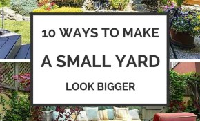 14 Ways To Make Your Small Yard Seem Big Home And Garden Small with 11 Some of the Coolest Ways How to Makeover How To Do Backyard Landscaping