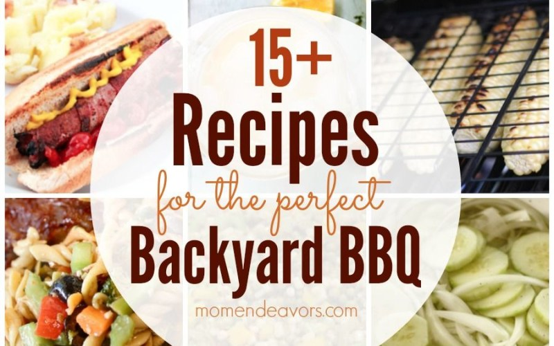 15 Recipes For The Perfect Backyard Bbq Recipes Cookout Food with Backyard Bbq Menu Ideas