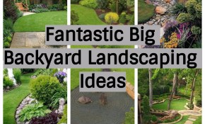 17 Fantastic Big Backyard Landscaping Ideas Wartaku for 11 Genius Ideas How to Improve Backyard Landscape Photos