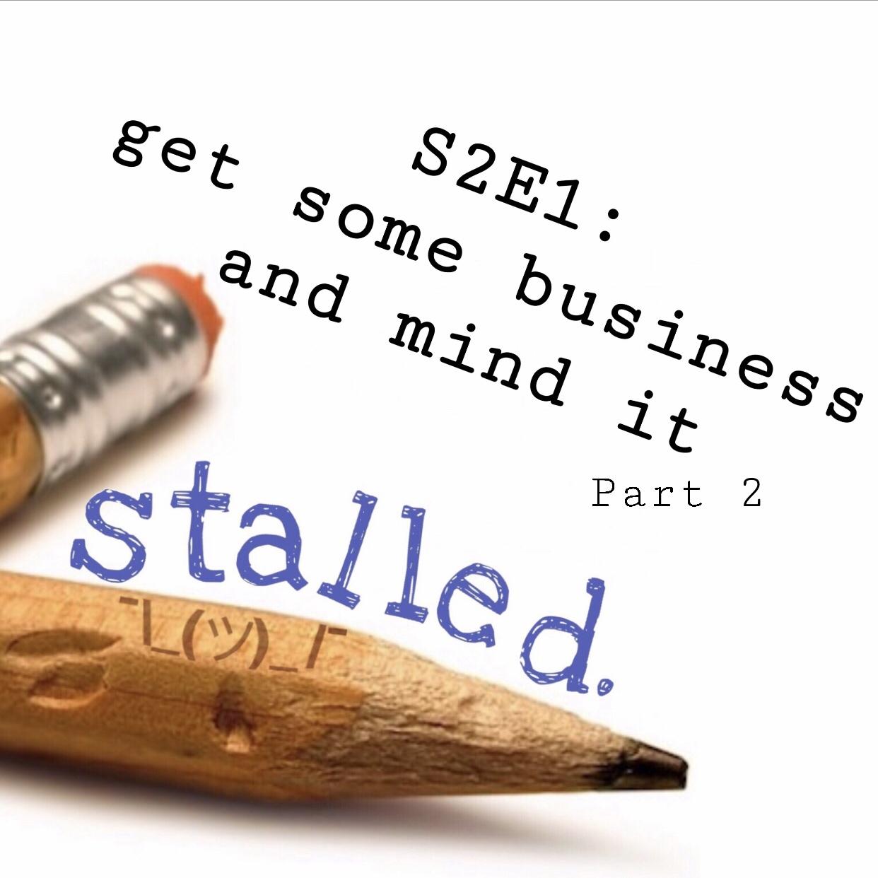 Stalled Podcast Tavinda Media S2E1.2