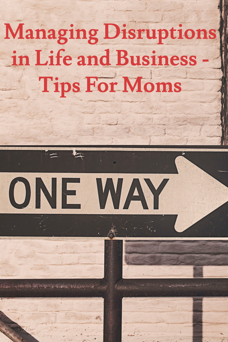 moms managing disruptions in business