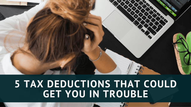 13 Tax Deductions That Could Get You in Trouble - Tax Queen
