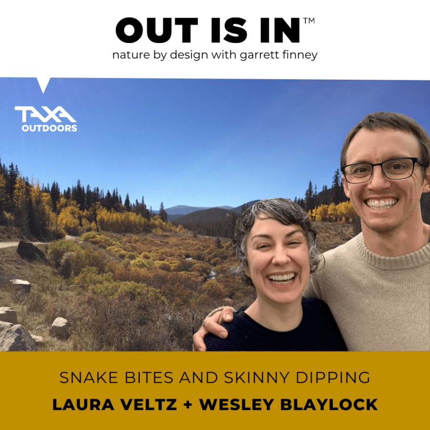 Snake Bites and Skinny Dipping with Laura Veltz and Wesley Blaylock
